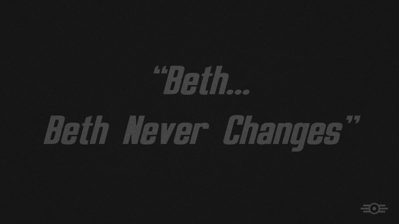 Beth Beth Never Changes